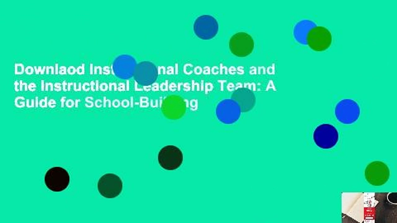 Downlaod Instructional Coaches and the Instructional Leadership Team: A Guide for School-Building