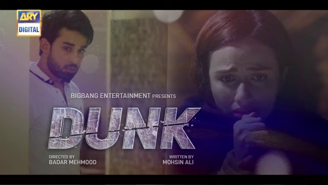 Dunk - Ep 12 - 10th March 2021 - ARY Digital Drama