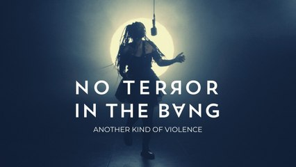 No Terror in the Bang - Another Kind of Violence