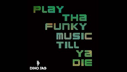 Dino Jag - Play That Funky Music