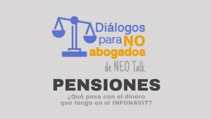 Diálogos para no abogados - ¿Qué pasa con el dinero que tengo en el INFONAVIT?