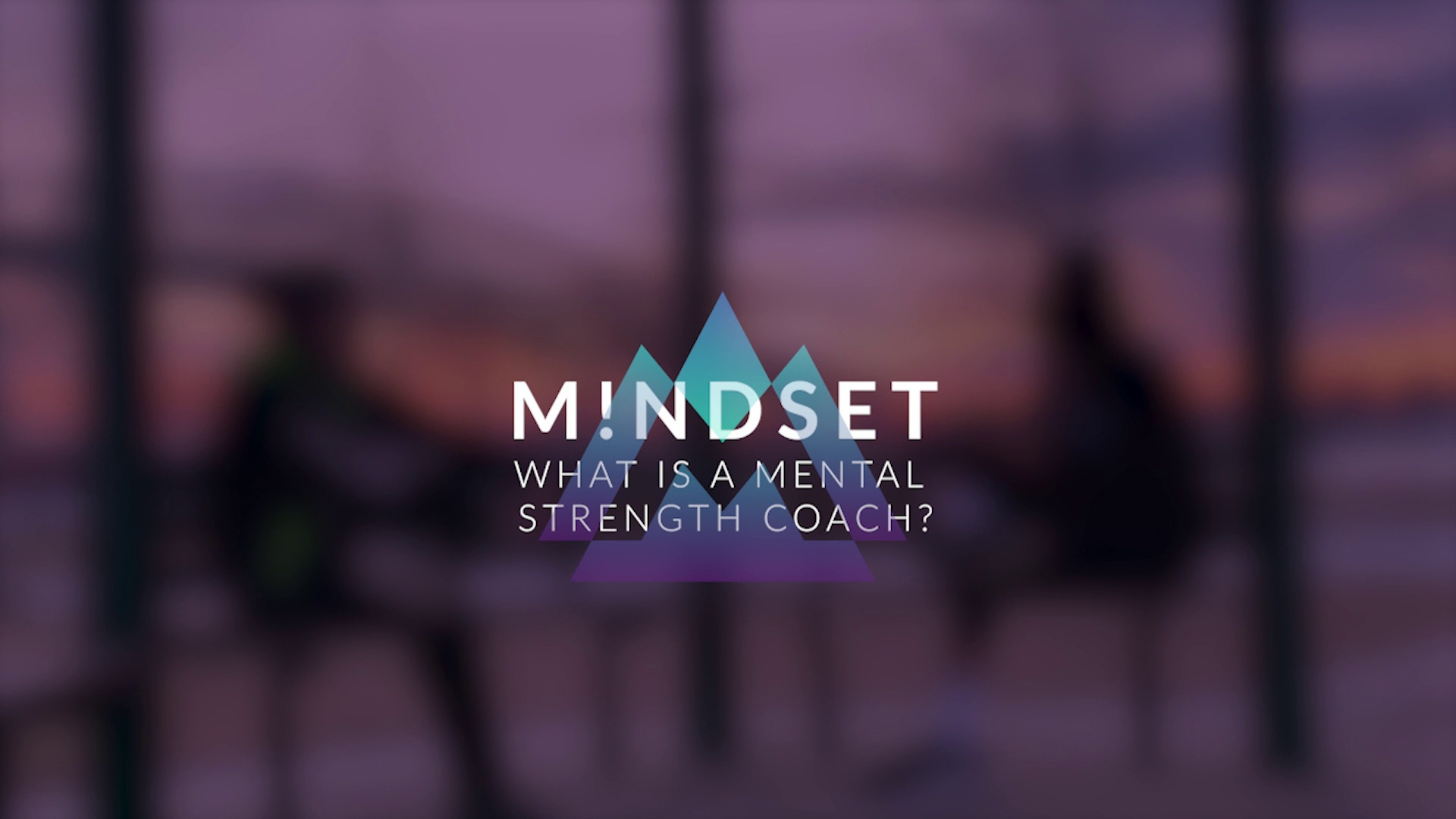 What is a Mental Strength Coach by MINDSET