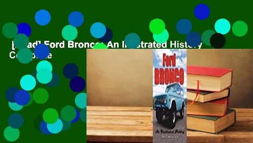 [Read] Ford Bronco: An Illustrated History Complete