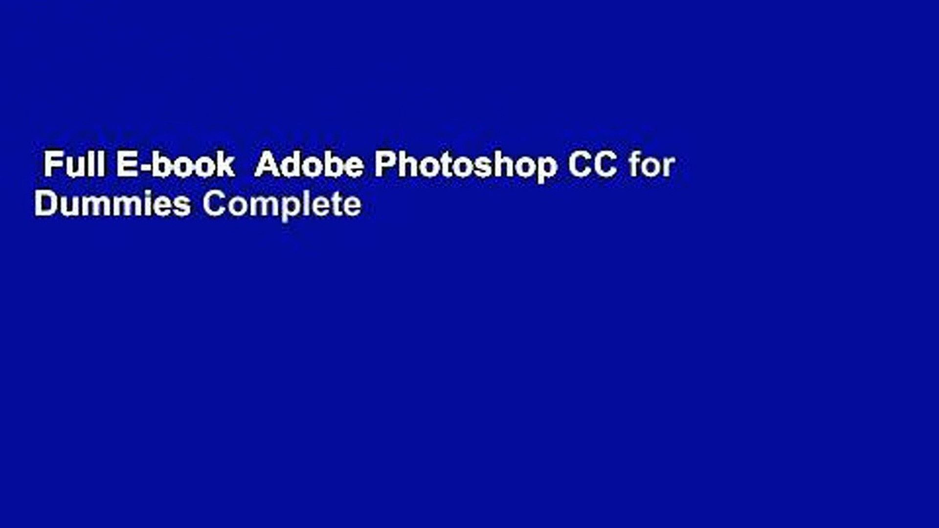 Full E Book Adobe Photoshop Cc For Dummies Complete Video Dailymotion