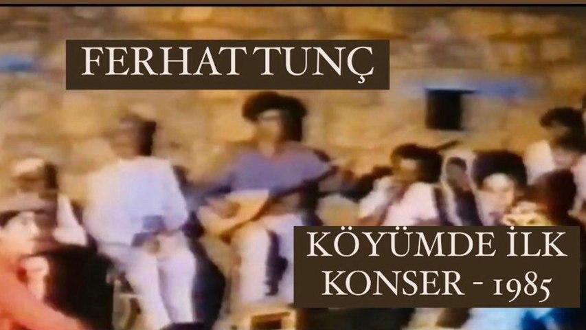 FERHAT TUNÇ - KÖYDE İLK KONSER - 1985