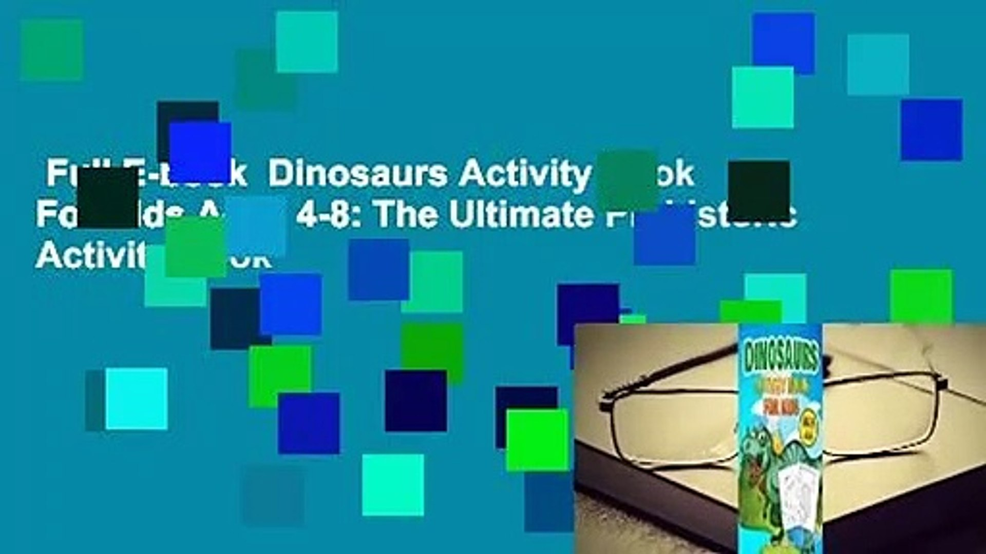 Full E-book  Dinosaurs Activity Book For Kids Ages 4-8: The Ultimate Prehistoric Activity Book