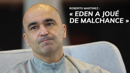 "Roberto Martinez : ""Eden a joué de malchance"""
