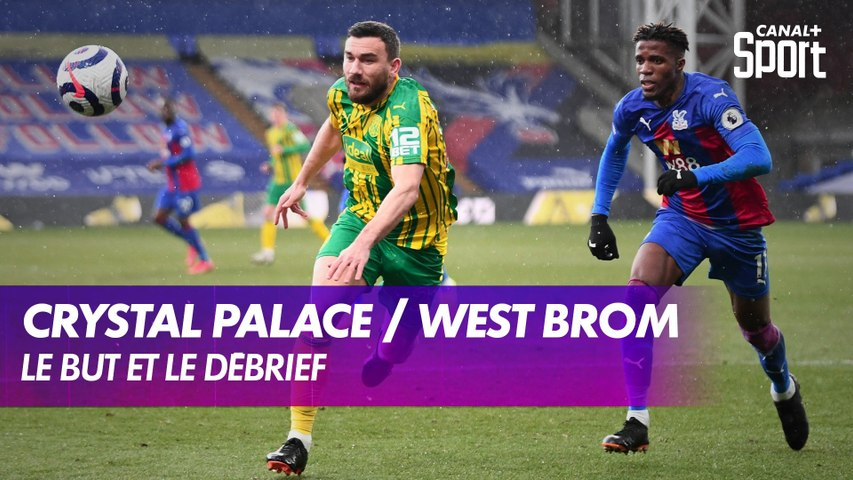 Le but et le débrief de Crystal Palace / West Bromwich