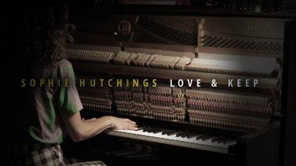 Sophie Hutchings - Love & Keep