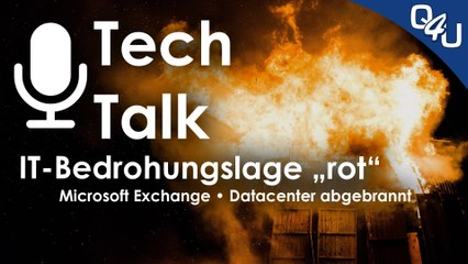Exchange Hafnium Schwachstelle, RZ Brand, 3 Mio. Domains down, Disaster Recovery | QSO4YOU.com TT#36