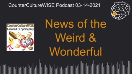 03-14 — News of the Weird and Wonderful