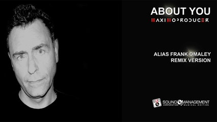 MAXIMOPRODUCER - About You - Alias Frank Omaley Remix Version