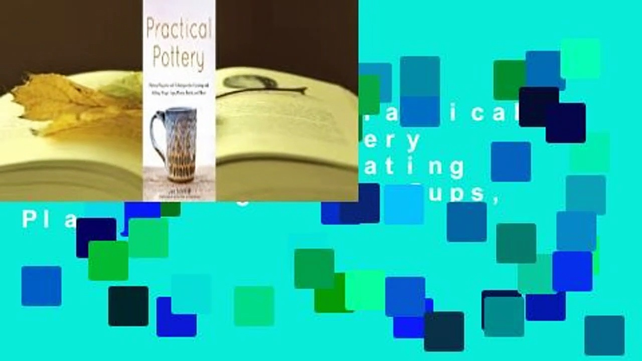 Full version  Practical Pottery: 40 Pottery Projects for Creating and Selling Mugs, Cups, Plates,
