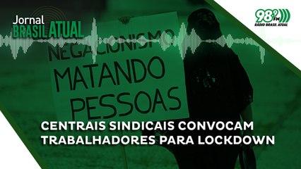 Centrais sindicais convocam trabalhadores para Lockdown em defesa da vida e dos direitos no próximo dia 24