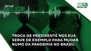 Troca de presidente nos EUA serve de exemplo para mudar rumo da pandemia no Brasil