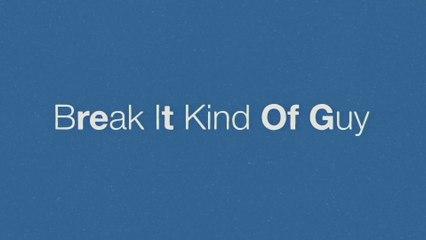 Eric Church - Break It Kind Of Guy