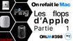 Les flops d'Apple, partie 1 | ORLM-398