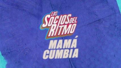 Los Socios Del Ritmo - Mamá Cumbia