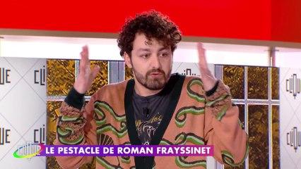 Roman Frayssinet veut se barrer - Le Pestacle, Clique - CANAL+