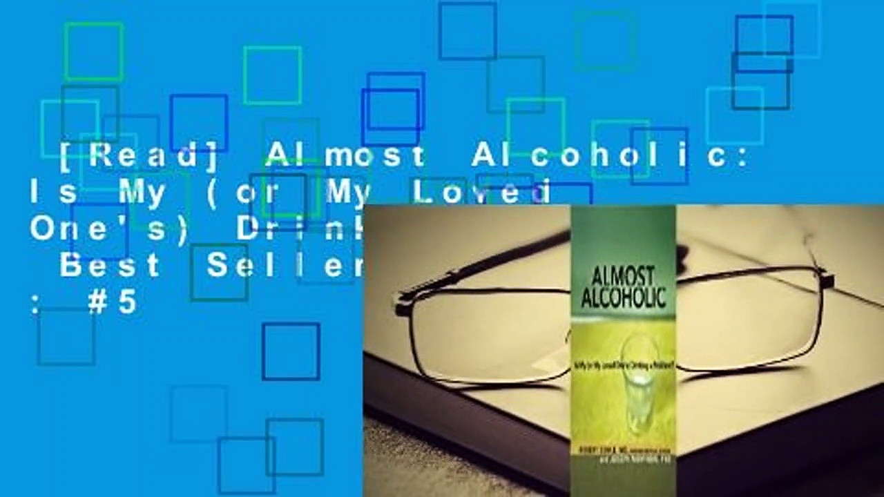 [Read] Almost Alcoholic: Is My (or My Loved One's) Drinking a Problem?  Best Sellers Rank : #5
