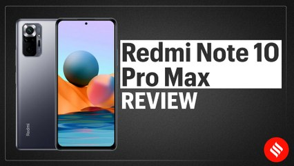 Redmi Note 10 Pro Max Review: This is the 'affordable' phone to beat