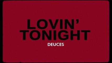 Deuces - Lovin' Tonight (Official Lyric Video)
