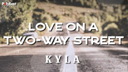 Kyla - Love On A Two Way Street - (Official Lyric)