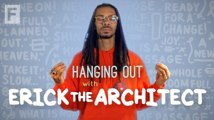 Hanging Out with Erick the Architect