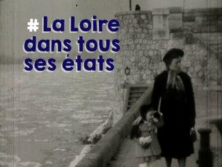 Plaisirs de Loire 1930-1980 : #La Loire dans tous ses états