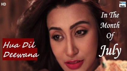 Zubie Saurabh Sengupta - Hua Dil Deewana| In The Month Of July | Hindi Movie 2021