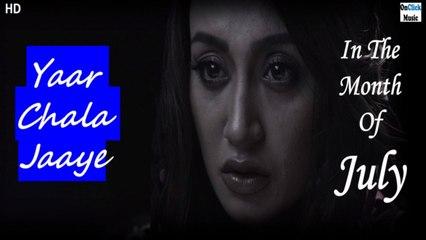 Zubie Saurabh Sengupta - Yaar Chala Jaaye | In The Month Of July | Hindi Movie 2021