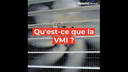 Qu'est-ce qu'une VMI ?
