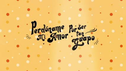 Emir Pabón - Perdóname Mi Amor Por Ser Tan Guapo