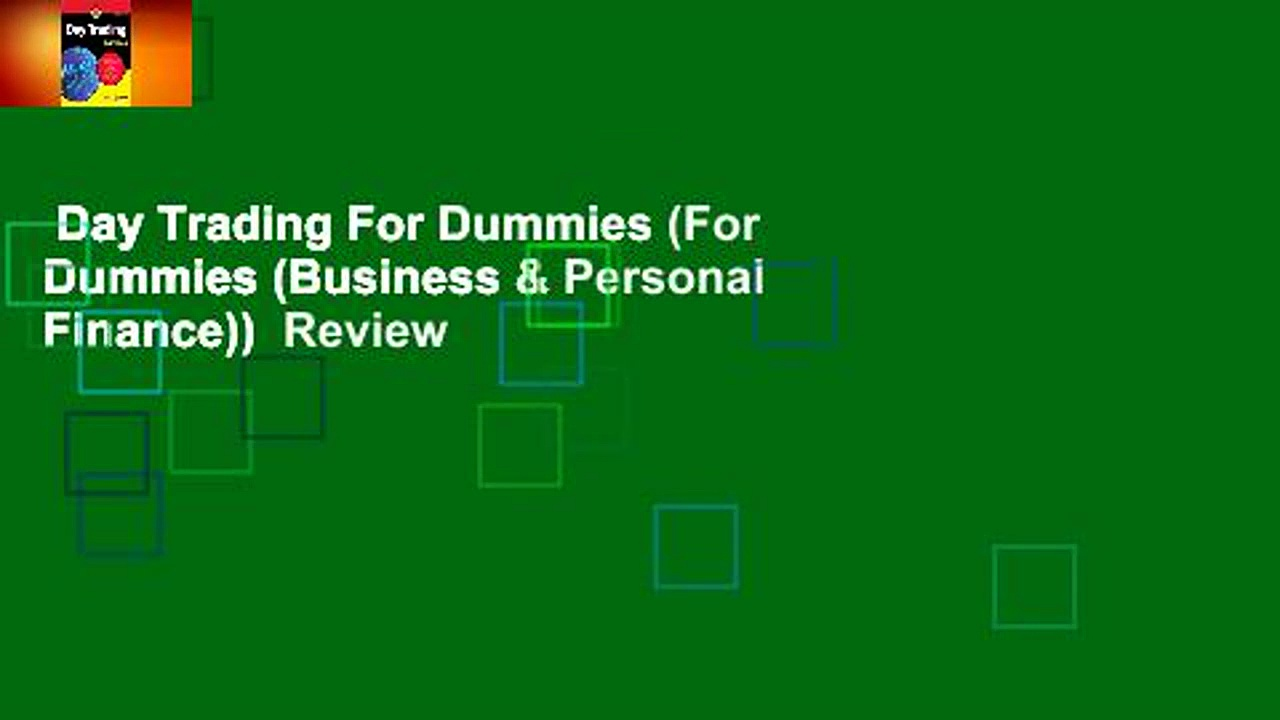 Day Trading For Dummies (For Dummies (Business & Personal Finance))  Review