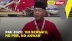 PAU 2020: 'No Bersatu, No PKR, No Anwar'