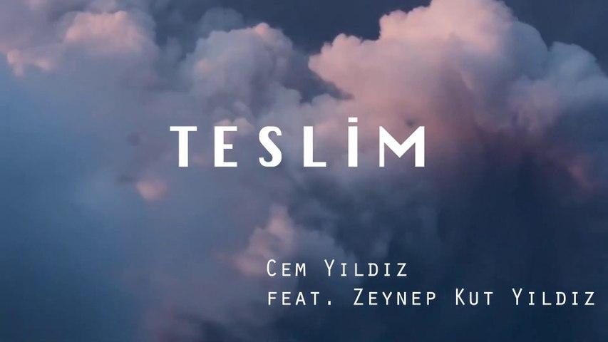 Cem Yıldız - Teslim ft. Zeynep Yıldız