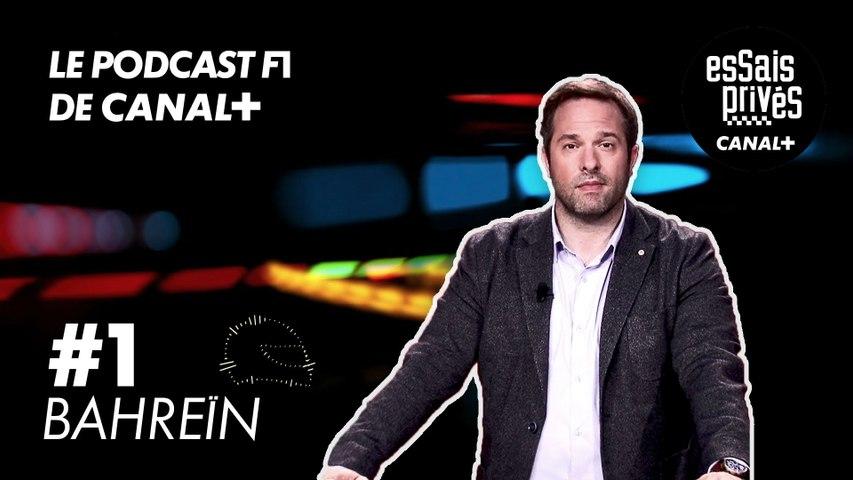 Essais Privés, le podcast F1 de CANAL+ - Ép. 1 : Bahreïn