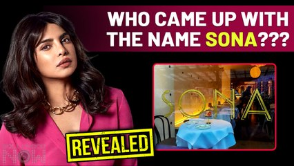REVEALED | Not Priyanka, But This Man Gave The Name SONA To The New Restaurant