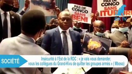 CHRISTOPHE MBOSO demande aux députés du Grand Kivu de quitter les groupes armés