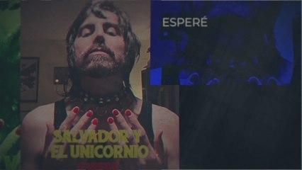 Salvador Y El Unicornio - Esperé