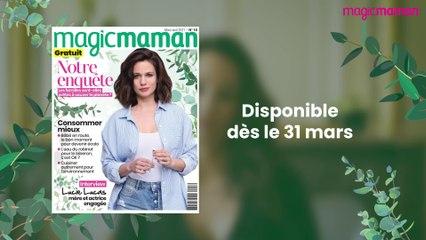 Lucie Lucas se confie dans le magazine Magicmaman !