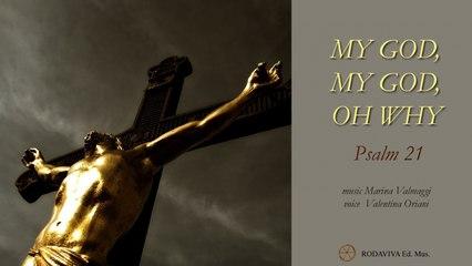 Valentina Oriani - MY GOD, MY GOD, OH WHY