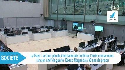 La CPI confirme la condamnation de BOSCO NTAGANDA à 30 ans de prison