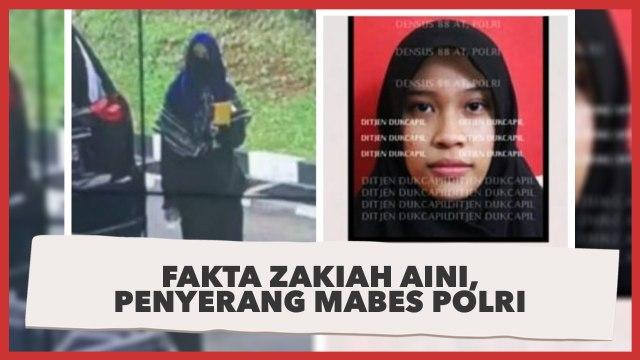 Fakta Zakiah Aini, Penyerang Mabes Polri yang Dukung ISIS
