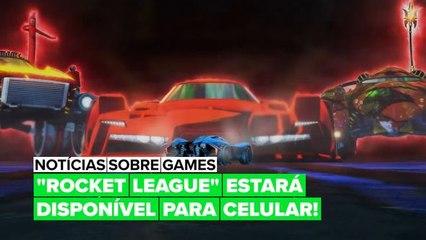 """""""Rocket League"""" terá uma versão mobile"""