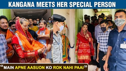 Kangana Ranaut CRIES, Gets Emotional Meeting Her Special Person