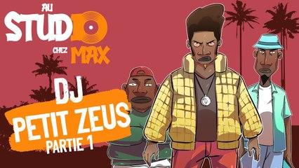 Au Studio Chez Max Episode 1 - DJ Petit Zeus 1
