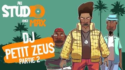 Au Studio Chez Max Épisode 2 - DJ Petit Zeus 2