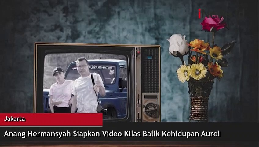 Anang Hermansyah Siapkan Video Kilas Balik Kehidupan Aurel