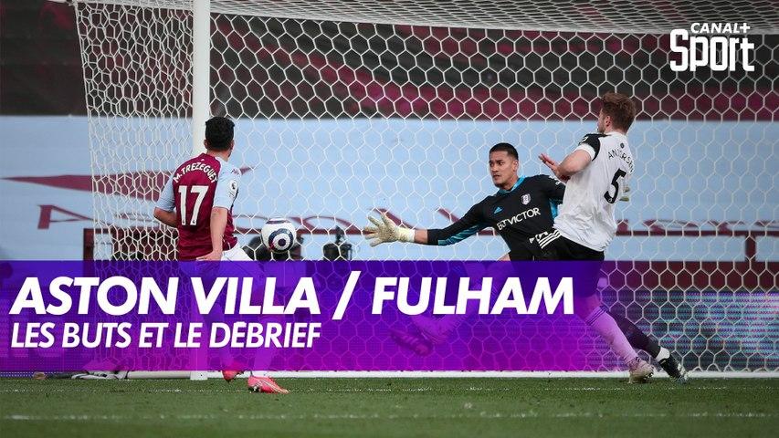 Les buts et le débrief d'Aston Villa / Fulham